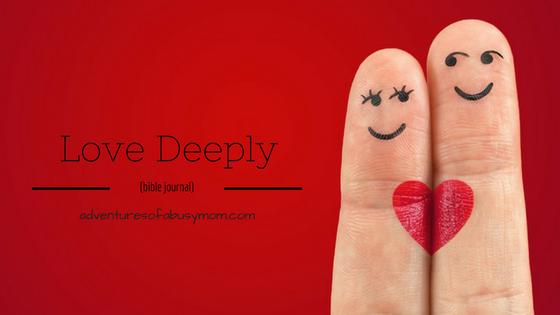 Love Deeply: bible journal