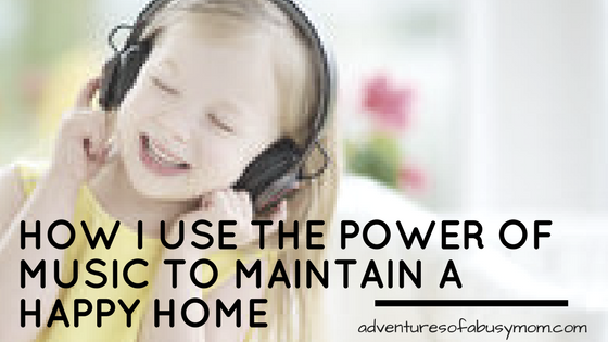 How I Use The Power of Music to Maintain A Happy Home