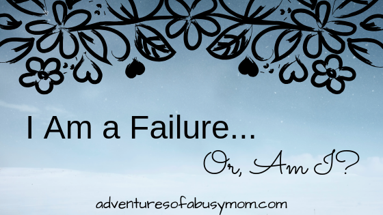I Am a Failure...